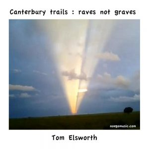Canterbury Trails : Raves Not Graves – Soundtrack CD